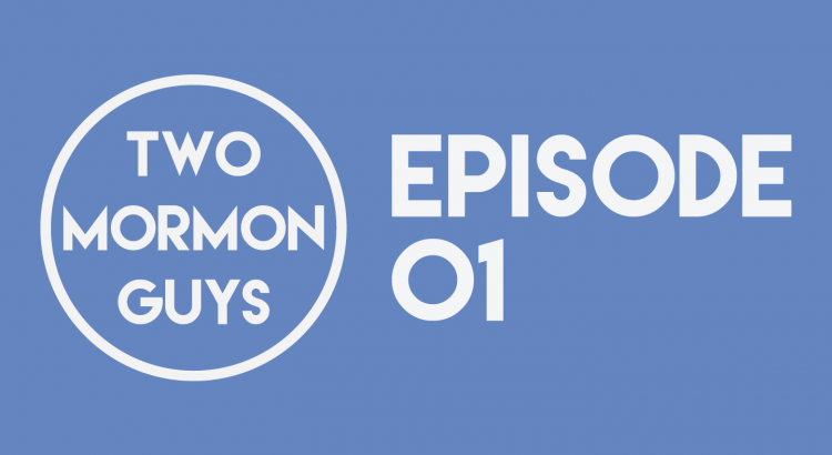 Two Mormon Guys Episode 01