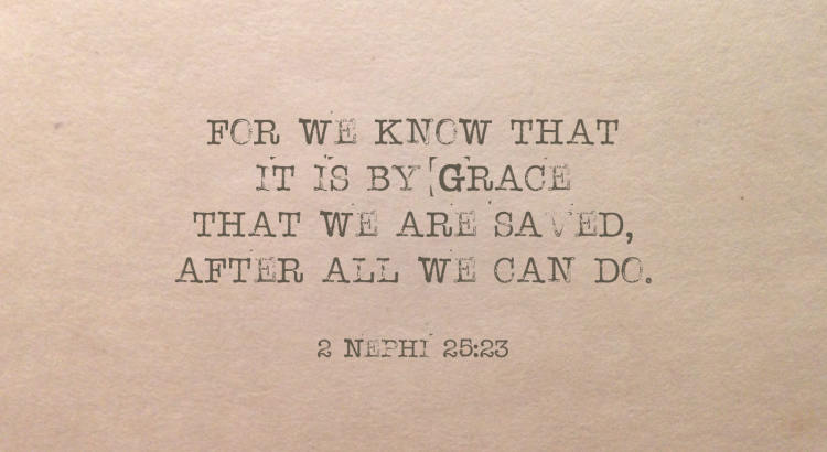 Understanding Nephi's Phrase: After All We Can Do