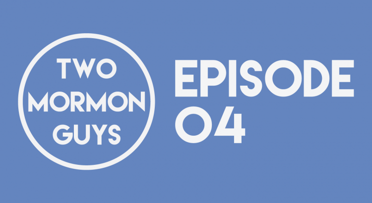 Two Mormon Guys Episode 04