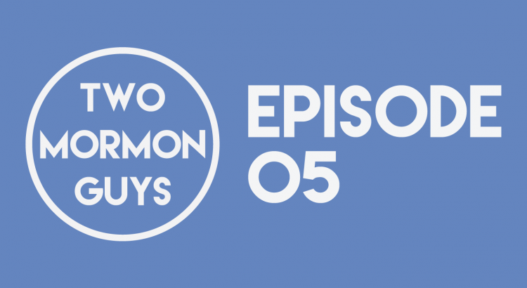Two Mormon Guys Episode 05