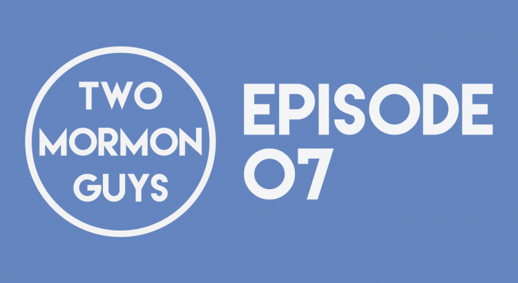 Two Mormon Guys Episode 07